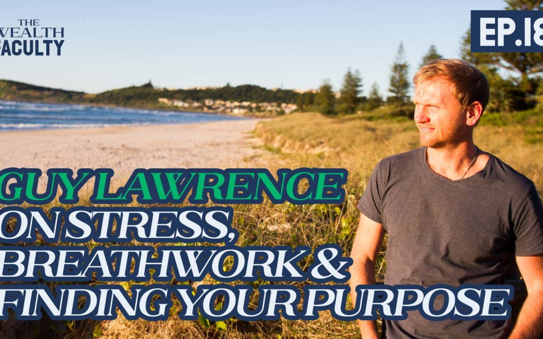 TWF 18 – Guy Lawrence on Stress, Breathwork & Meditation