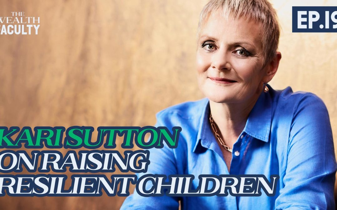 TWF 19 – Kari Sutton on Raising Resilient Children