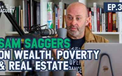 TWF 31 – Sam Saggers on Wealth, Poverty & Real Estate